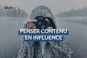 influence marketing penser contenu