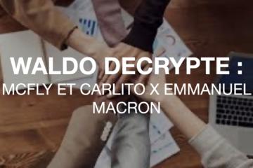 McFly et Carlito x Emmanuel Macron