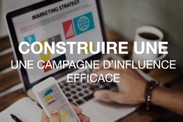 Comment construire une campagne d'influence efficace ?